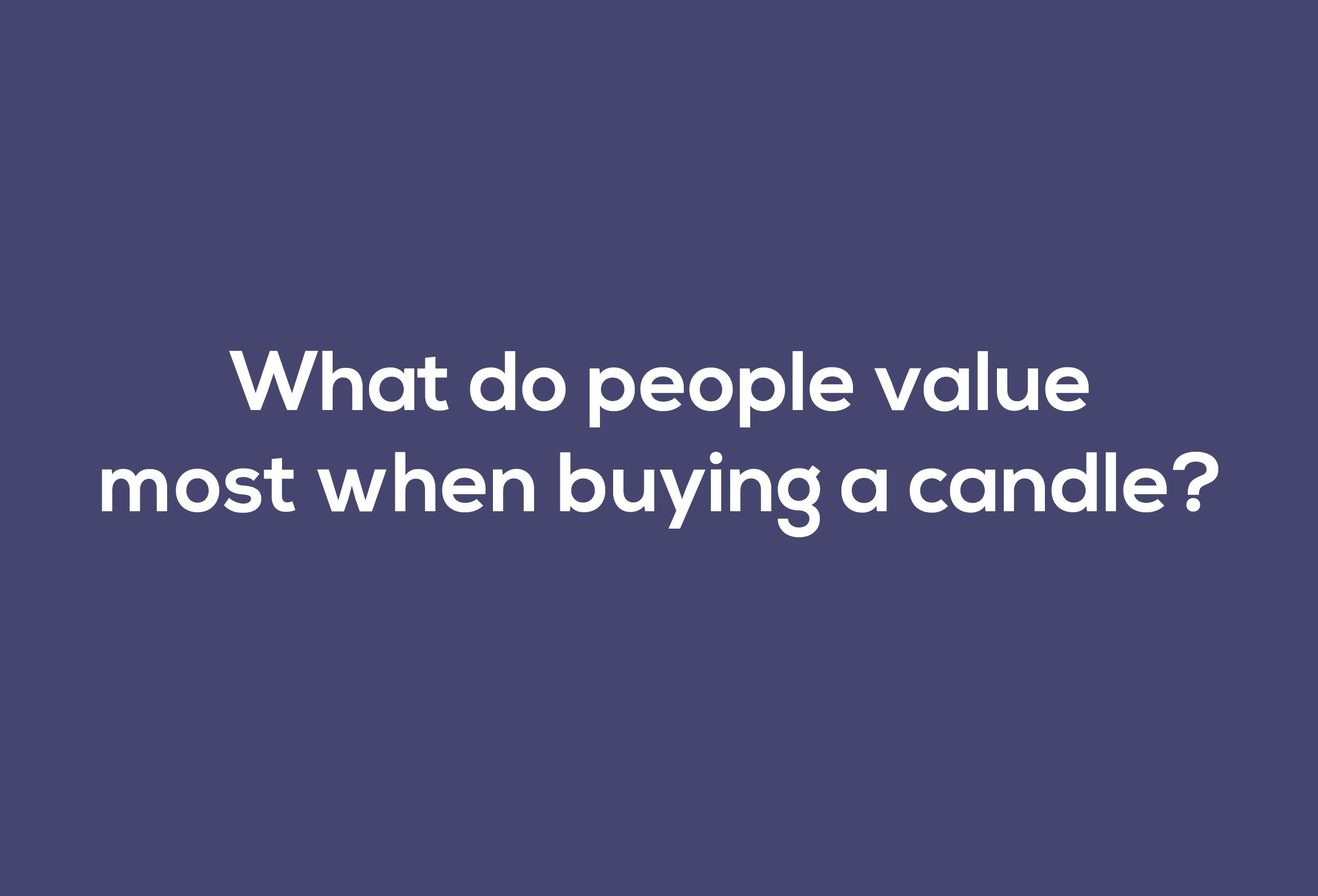 What-do-people-value-most-when-buying-a-candle